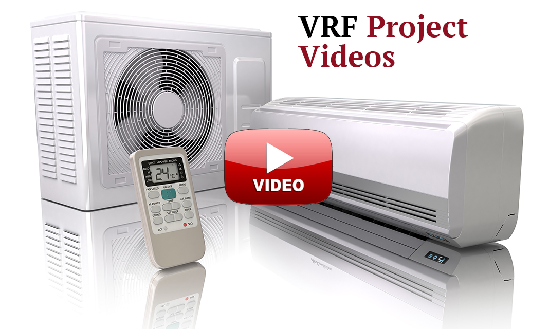 VRF Project Videos - USA | VRF Wizard | Variable Refrigerant Flow ...