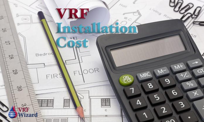 VRF Installation Cost Budgeting